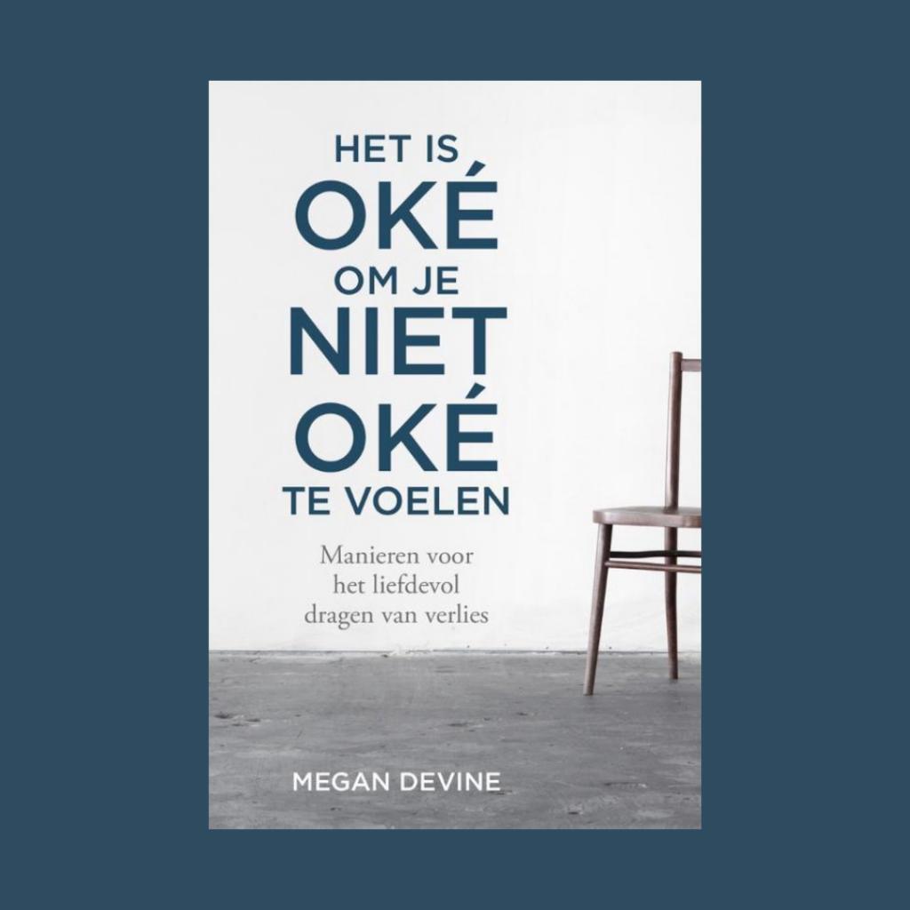 Boek Megan Devine het is oké om je niet oké te voelen rouw